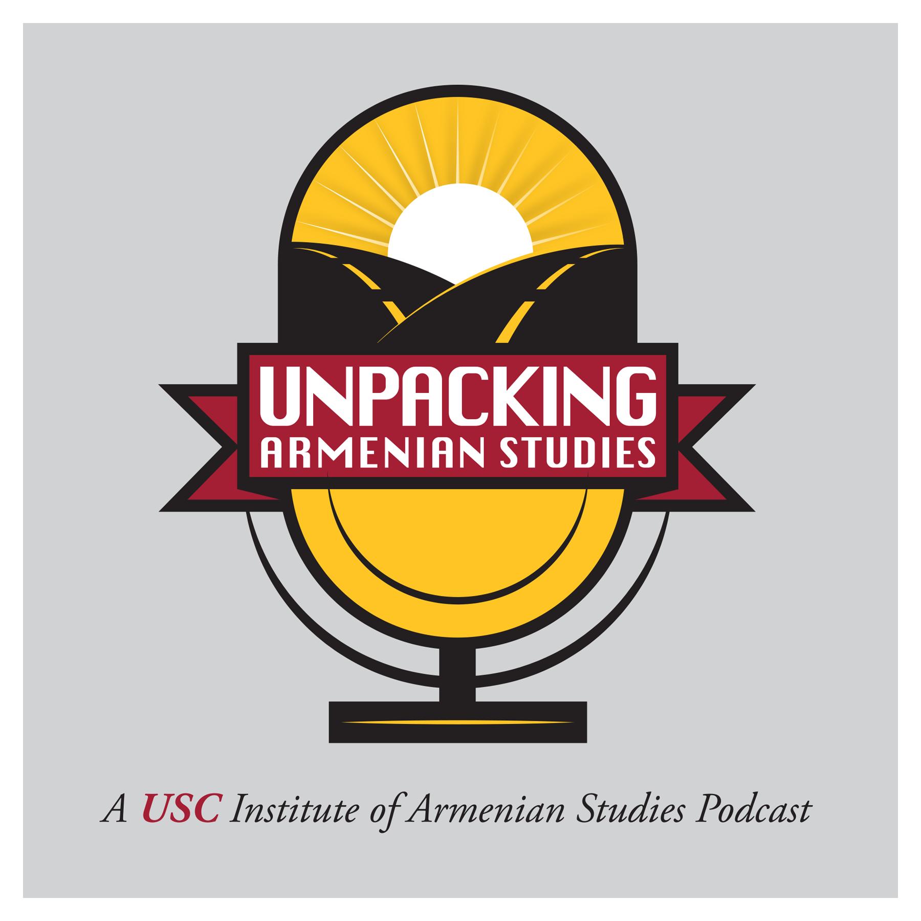Artwork for Unpacking Armenian Studies with Dr. Ari Şekeryan