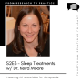 Artwork for S2E3 - Sleep Treatments w/ Dr. Keira Moore