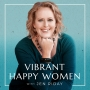 Artwork for Happy Bit: What Does It Mean to Be a Vibrant, Happy Woman?