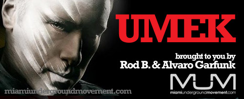 M.U.M & 1605 Sessions Presents Miami Sessions with Umek Live@ Space Carl Cox , Ibiza Part 2 - M.U.M Episode 149