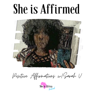 She is Affirmed Podcast