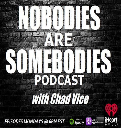 Nobodies Are Somebodies Podcast with Chad Vice show art