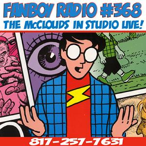 Fanboy Radio #368 - The McCloud Family In-Studio