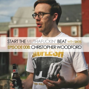 Start The Beat 008: CHRISTOPHER WOODFORD