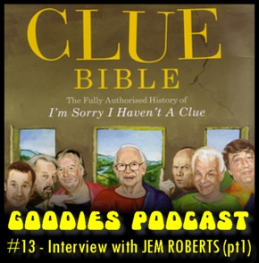 Goodies Podcast 13 - Jem Roberts interview [part 1]