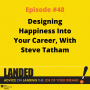 Artwork for Designing Happiness Into Your Career, With Steve Tatham