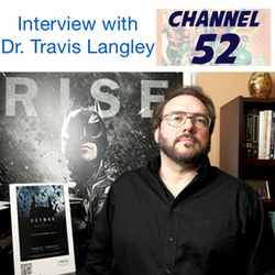Travis Langley Interview - Channel 52: The DC Podcast