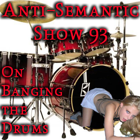 Episode 93 - On Banging the Drums