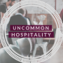 Artwork for Uncommon Hospitality
