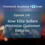 Artwork for OA #116: How Elite Online Sellers Minimize Customer Returns.