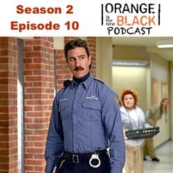 s2e10 Little Mustachioed Sh*t - The Orange is the New Black Podcast