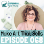 Artwork for 068: Make Art That Sells with Lilla Rogers