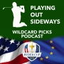 Artwork for Playing Out Sideways Podcast - Three Scots talk Golf - Wildcard Speculation : Episode 16