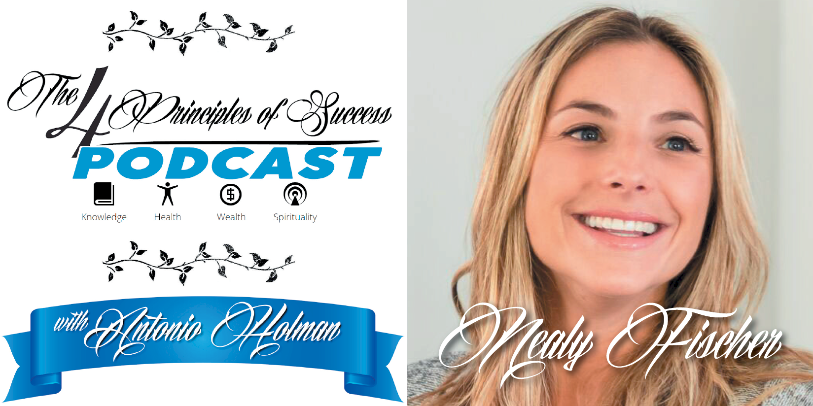 The 4 Principles of Success guest Nealy Fischer