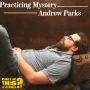 Artwork for Practicing Mystery with Andrew Parks
