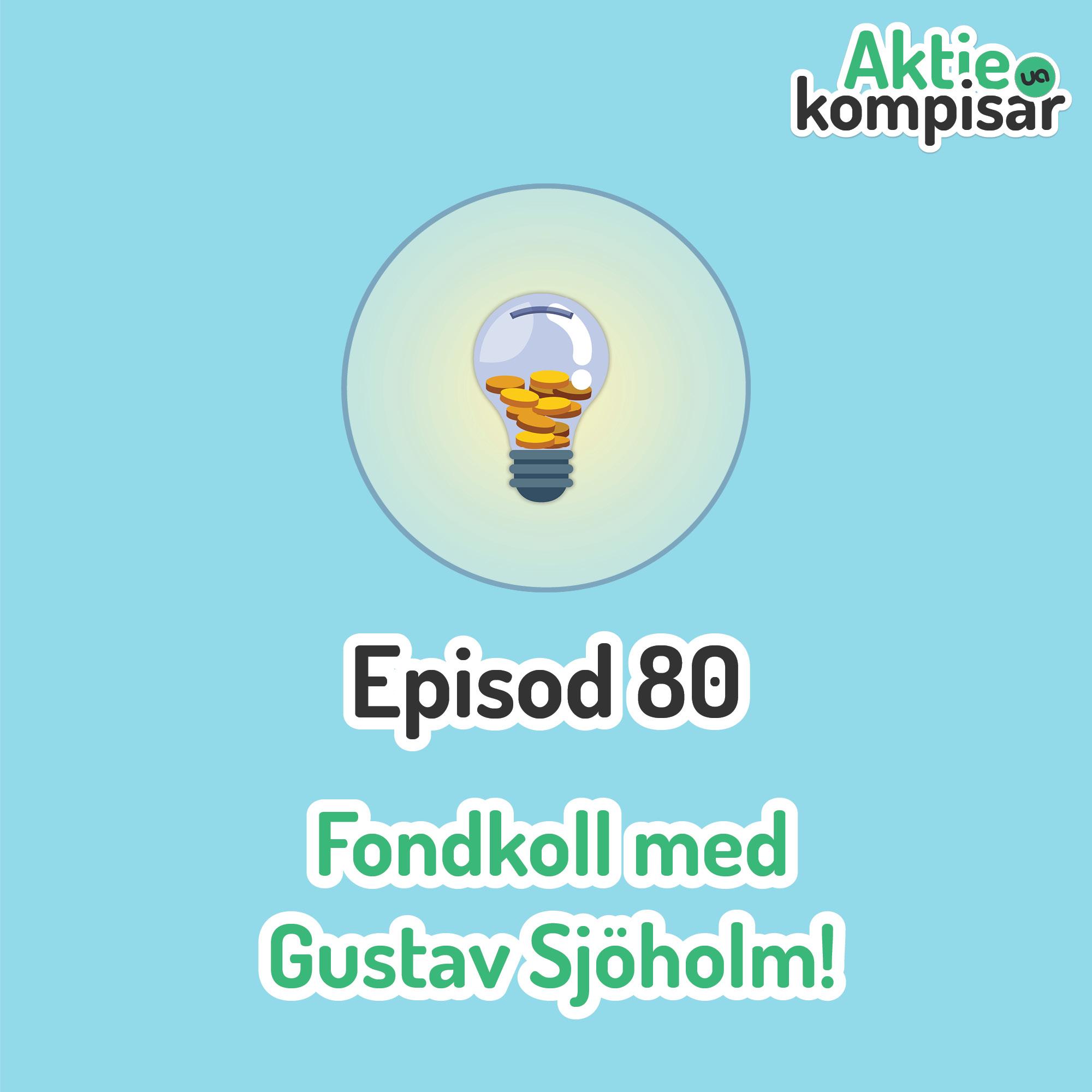 Episod 80 - Fondkoll med Gustav Sjöholm