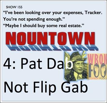 EP155--Nountown 4, Pat Dab, Not Flip Gab