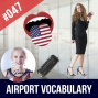 Artwork for #047 English Airport Travel | Vocabulary Speaking Practice