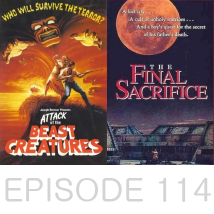 Episode 114 - Attack of the Beast Creatures and The Final Sacrifice