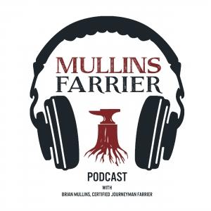Mullins Farrier Podcast