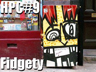 Hyde Pod Corner Show #9 - Fidgety