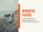 Artwork for [Mini] Guided Meditation from Mindful Pause — 6 Minute Practice to Letting Go of Stress and Anxiety