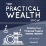 Artwork for Building Your Perpetual Passive Income Machine with Jim Small - Episode 25