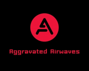 Aggravated Airwaves