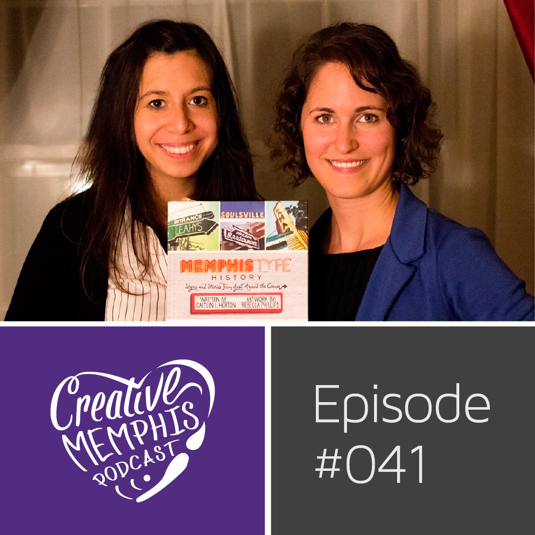 Episode #041: Rebecca Phillips & Caitlin Horton, Memphis Type History