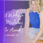 Artwork for Episode 13: 3 Website Mistakes to Avoid with Connie Holen