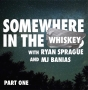 Artwork for Somewhere in the Whiskey: Part One