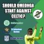 Artwork for Should Omeonga Start Against Celtic???