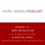 Artwork for Hotel Design Podcast #12: Larry Broughton, CEO of BroughtonHotels