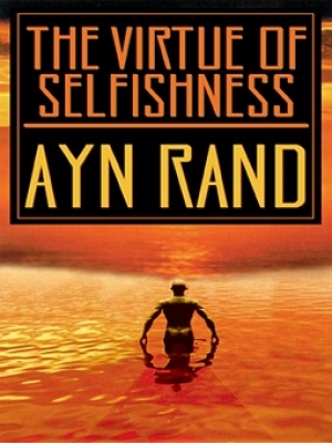 The Virtue of Selfishness with Wes Bertrand