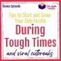 Artwork for Tips to Start and Grow Your Side Hustle During Tough Times