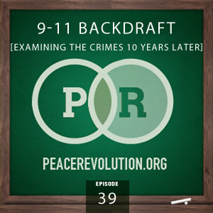 Peace Revolution episode 039: 9-11 Backdraft / Examining the Crimes Ten Years Later