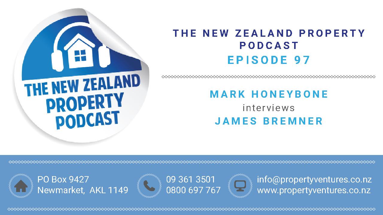 New Zealand Property Podcast Episode 97