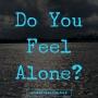 Artwork for Do You Feel Alone?