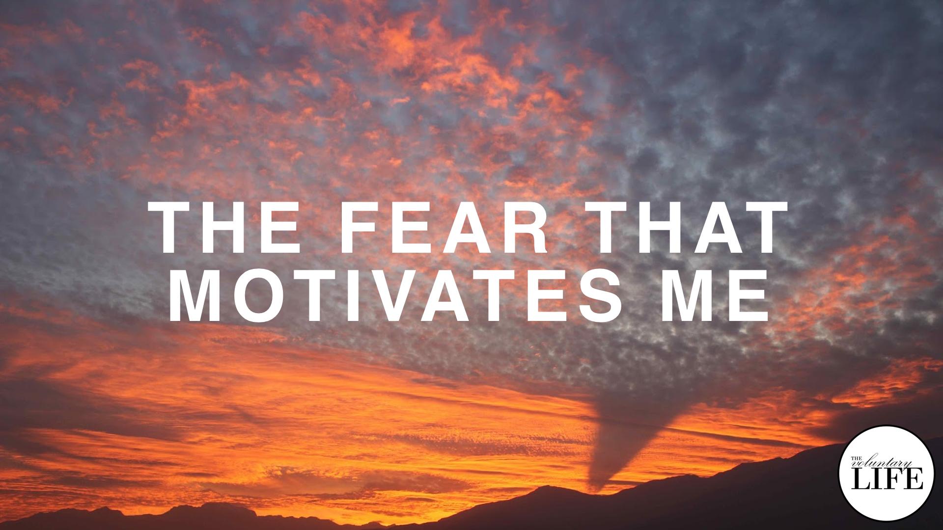 282 The Fear That Motivates Me