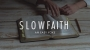 Artwork for Slow Faith | An Easy Yoke
