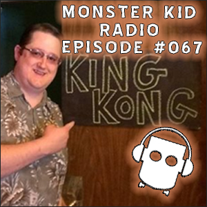 Monster Kid Radio #068 - King Kong with Chris McMillan