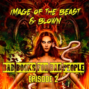 Episode 2: Image of the Beast and Blown - When SF Goes XXX