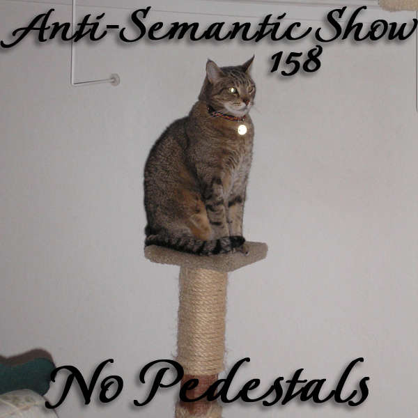 Episode 158 - No Pedestals