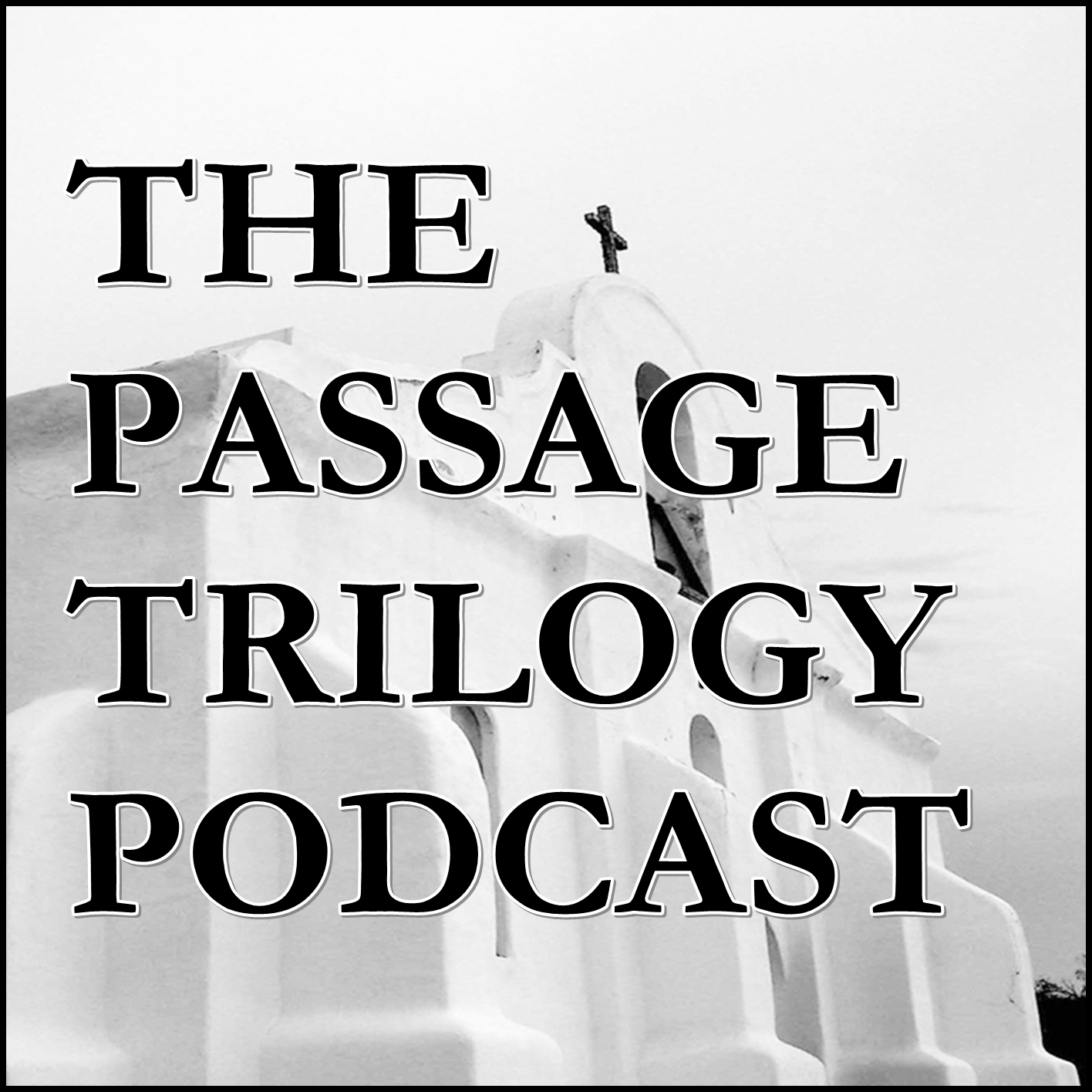 """Artwork for """"Episode Zero"""" - The Passage Trilogy Podcast Ep. 0"""