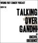 Artwork for Ep 148--Talking Over Gandhi