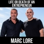 Artwork for Life or Death of an Entrepreneur with Marc Lore