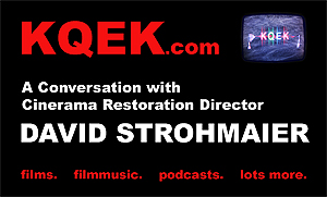 KQEK.com -- Interview with Cinerama Restoration Director Dave Strohmaier