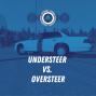 Artwork for Episode 160 - Understeer vs. Oversteer