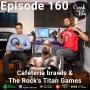 Artwork for Episode 160 - Cafeteria brawls & The Rock's Titan Games