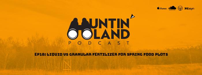 Huntin Land | ep18 | Liguid Fertilizer